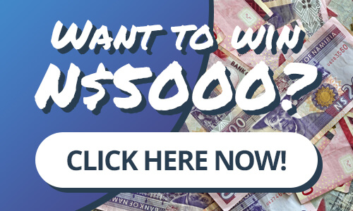 WIN N$5000 - Click here now!